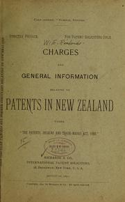 Charges and general information relating to patents in New Zealand under The patents, designs and trade-marks act, 1889. PDF