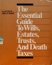 The essential guide to wills, estates, trusts, and death taxes by Alex J. Soled
