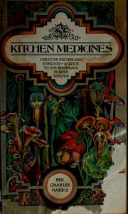 Cover of: Kitchen medicines by Ben Charles Harris