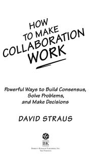 Cover of: How to Make Collaboration Work by David Straus
