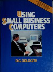 Using small business computers by D. G. Dologite