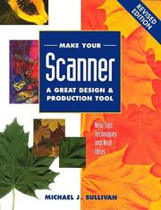 Make your scanner a great design & production tool by Sullivan, Michael