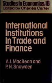 INTERNATIONAL INSTITUTIONS IN TRADE AND FINANCE by Alasdair I. MacBean