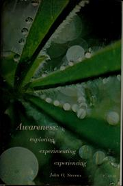 Cover of: Awareness: exploring, experimenting, experiencing by Steve Andreas