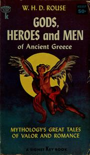 Gods, heroes and men of ancient Greece by W. H. D. Rouse