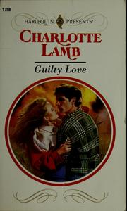 Cover of: Guilty love by Charlotte Lamb