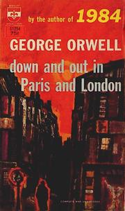down and out in paris and london is the first full length work by the