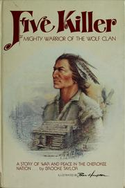 Five Killer, mighty warrior of the Wolf Clan by Brooke Taylor