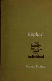 The family, society, and the individual by William M. Kephart