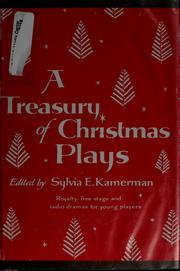 A treasury of Christmas plays by Sylvia E. Kamerman