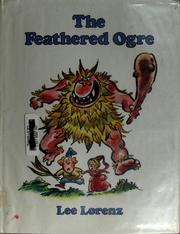 The feathered ogre by Lee Lorenz