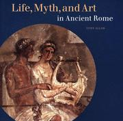 Cover of: Life, Myth, and Art in Ancient Rome by Tony Allan