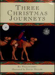 Three Christmas journeys by Ro Willoughby