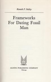 Frameworks for dating fossil man by Kenneth Page Oakley