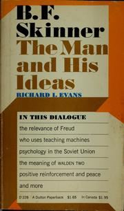 Cover of: B.F. Skinner; The Man and His Ideas by Richard Isadore Evans, Richard I. Evans