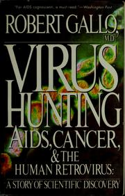 Virus hunting by Robert C. Gallo
