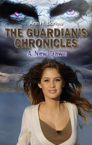 The Guardian's Chronicles - A New Dawn by Ann H Barlow