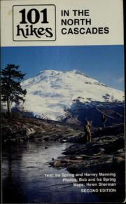 101 hikes in the North Cascades by Ira Spring
