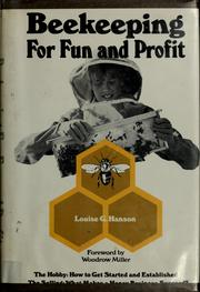 Cover of: Beekeeping for fun and profit | Louise G. Hanson