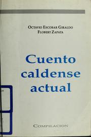 Cuento caldense actual by Octavio Escobar Giraldo