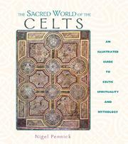 The sacred world of the Celts by Pennick, Nigel.