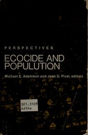 Ecocide and population by Michael E. Adelstein, Jean G. Pival