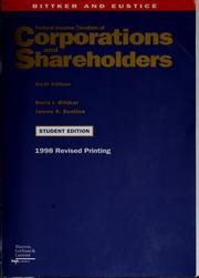 Federal income taxation of corporations and shareholders by Boris I. Bittker