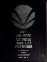 First USA-Japan Computer Conference proceedings by USA-Japan Computer Conference (1st 1972 Tokyo, Japan)
