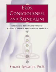 Eros, Consciousness and Kundalini by Stuart Sovatsky