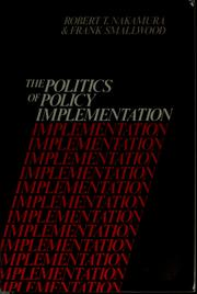 The politics of policy implementation by Robert T. Nakamura