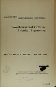 Two-dimensional fields in electrical engineering by Loyal Vivian Bewley