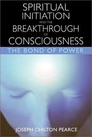 Spiritual initiation and the breakthrough of consciousness by Joseph Chilton Pearce