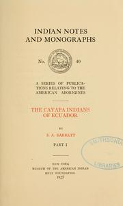 The Cayapa Indians of Ecuador by Barrett, S. A.