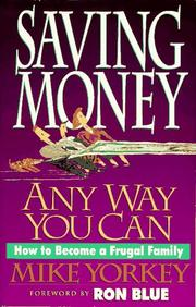 Cover of: Saving money any way you can by Mike Yorkey