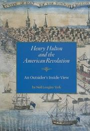 Henry Hulton and the American Revolution by Neil Longley York