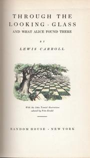 Cover of: Through the looking-glass and what Alice found there by Lewis Carroll