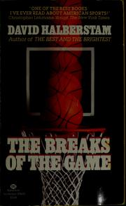 Cover of: The breaks of the game by Halberstam, David., David Halberstam
