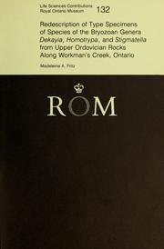 Redescription of type specimens of species of the bryozoan genera Dekayia, Homotrypa, and Stigmatella from Upper Ordovician rocks along Workman's Creek, Ontario PDF