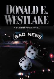 Bad news by Donald E. Westlake, Donald E. Westlake