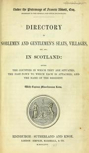 Directory to noblemen and gentlemen's seats, villages etc. in Scotland: giving the counties in which they are situated, the post-towns to which each is attached, and the name of the resident, etc. [With a map.] PDF