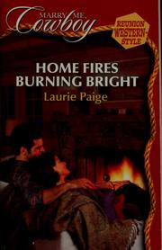 Cover of: Home Fires Burning Bright (Silhouette Books - Marry Me Cowboy - Reunion Western Style) by Laurie Paige