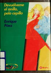 Cover of: Devulveme el anillo, pelo cepillo by Enrique Paz