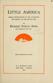 Little America, aerial exploration in the Antarctic by Richard Evelyn Byrd