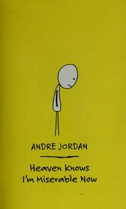 Heaven knows I'm miserable now by Andre Jordan
