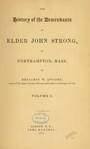 The history of the descendants of Elder John Strong... by Benjamin W. Dwight