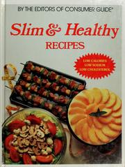 Cover of: Slim &amp; healthy recipes by by the editors of Consumer Guide