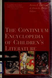 The Continuum encyclopedia of children's literature by Bernice E. Cullinan