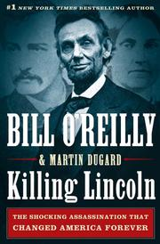 Killing Lincoln by Bill O&#39;Reilly