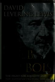 W.E.B. DuBois--the fight for equality and the American century, 1919-1963 by Lewis, David L.