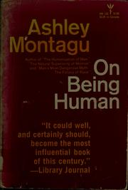 On being human by Ashley Montagu